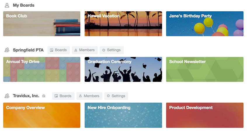 Create boards for all the teams in your life - at work, at home, and everything in between.